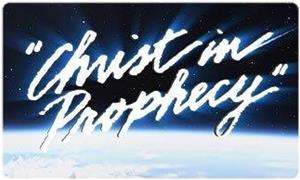 Christ in Prophecy DVD Set